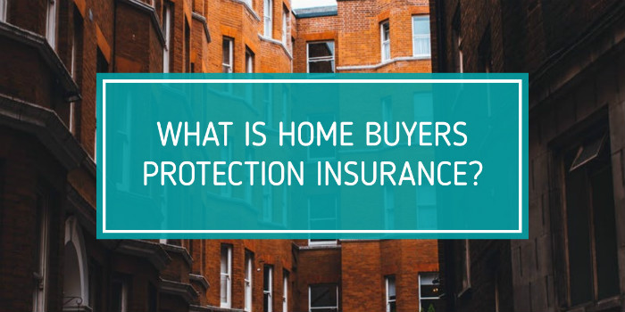 What is home buyers protection insurance?