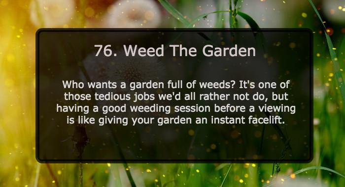 Weed The Garden For Viewings