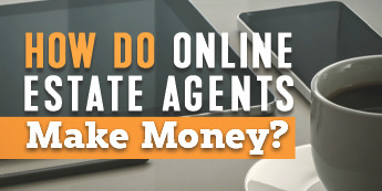 How Do Online Estate Agents Make Money?