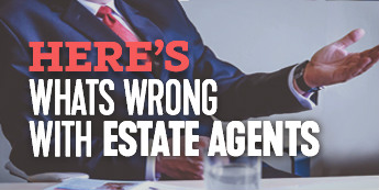 What's Wrong With Estate Agents?
