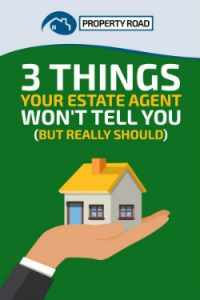 3 Things Your Estate Agent Wont Tell You