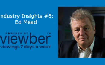 Industry insights With Ed Mead of Viewber