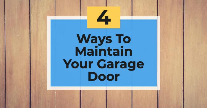 Ways To Maintain A Wooden Garage Door