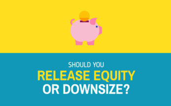 Release Equity Or Downsize Home?