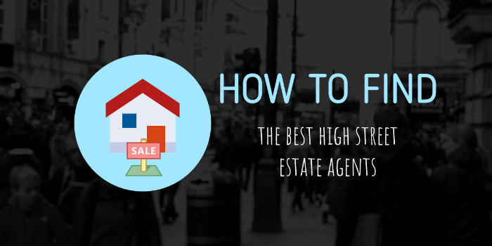 How to find the best high street estate agents