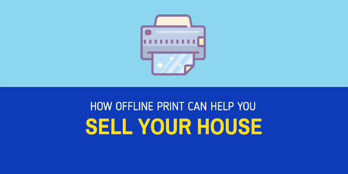 How offline print marketing can sell your house