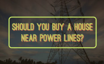 Should You Buy A House Near Power Lines?