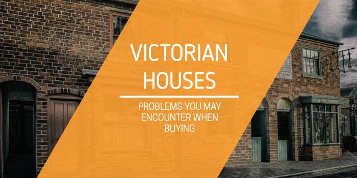 Problems when buying Victorian houses