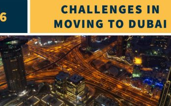 Challenges In Moving To Dubai