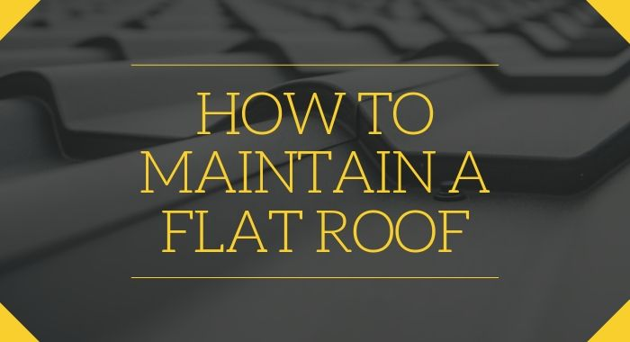 How To Maintain a Flat Roof