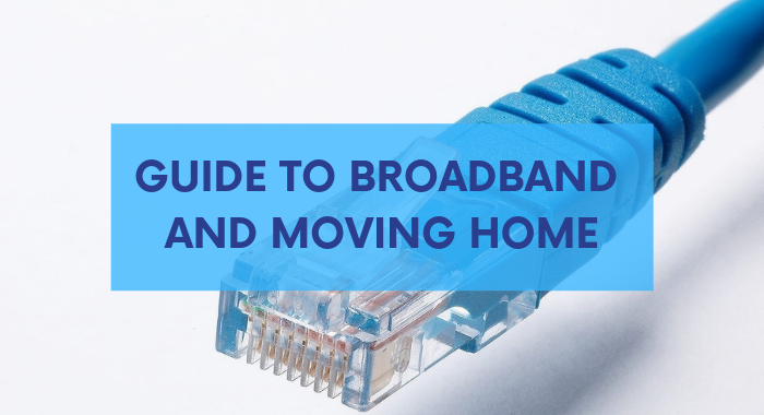 Guide to broadband and moving home