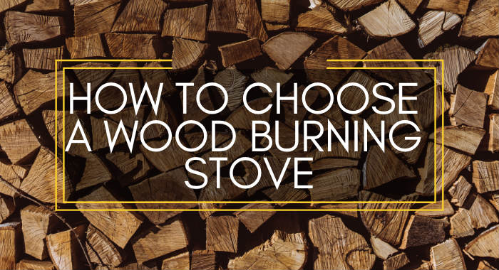 How To Choose A Wood Burning Stove