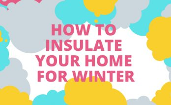 How To Insulate Your Home For Winter