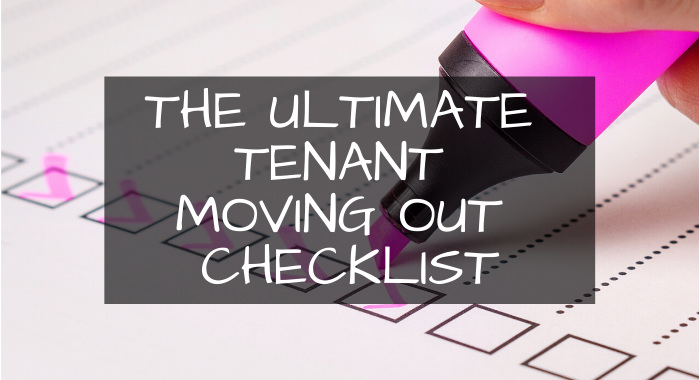 The Ultimate Tenant Moving Out Checklist