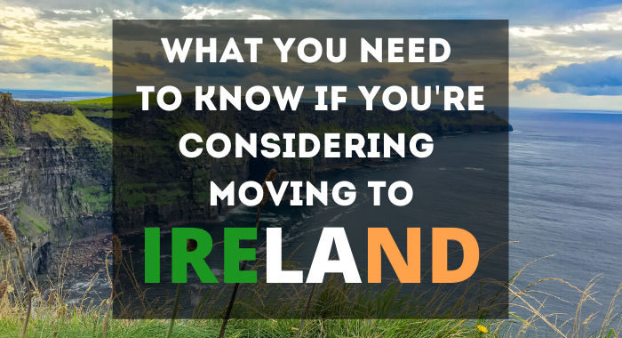 What You Need To Know If Youre Considering Moving To Ireland