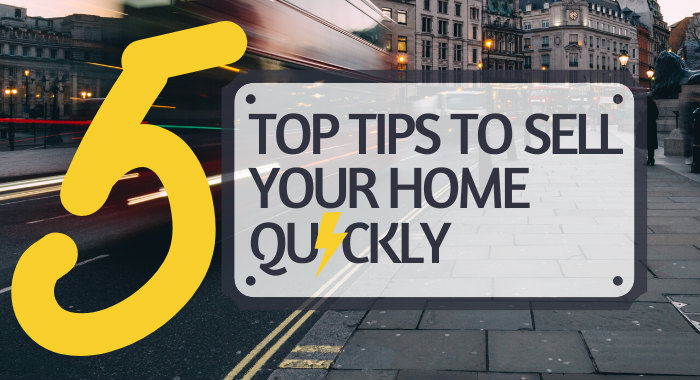 5 Top Tips To Sell Your Home Quickly