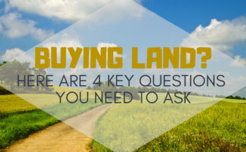 Buying Land? Here Are 4 Key Questions You Need To Ask