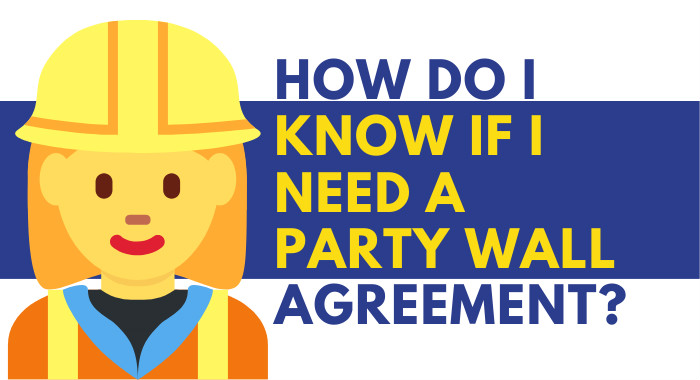 How Do I Know If I Need A Party Wall Agreement?