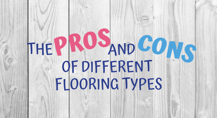 The Pros And Cons Of Different Flooring Types