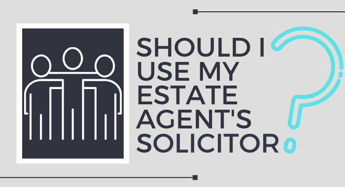 Should I Use My Estate Agents Solicitor