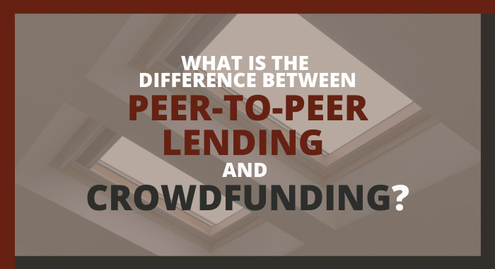 What Is The Difference Between Peer-To-Peer Lending And Crowdfunding