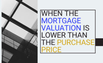 When The Mortgage Valuation Is Lower Than The Purchase Price