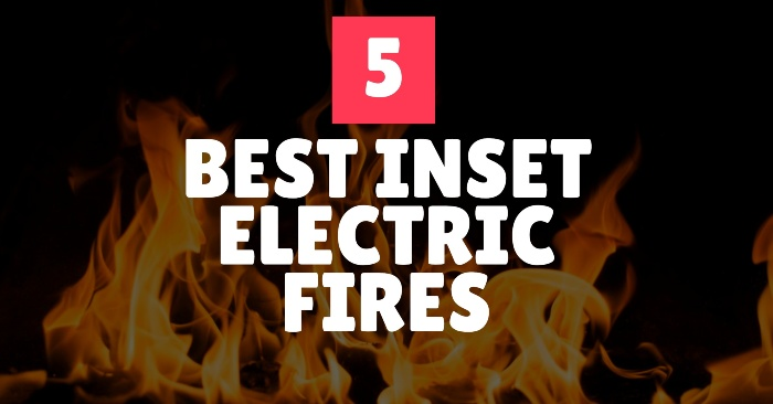 5 Best inset electric fires