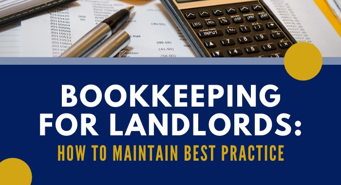 Bookkeeping For Landlords: How To Maintain Best Practice
