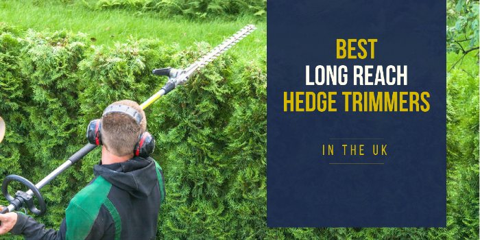 Best Long Reach Hedge Trimmer UK