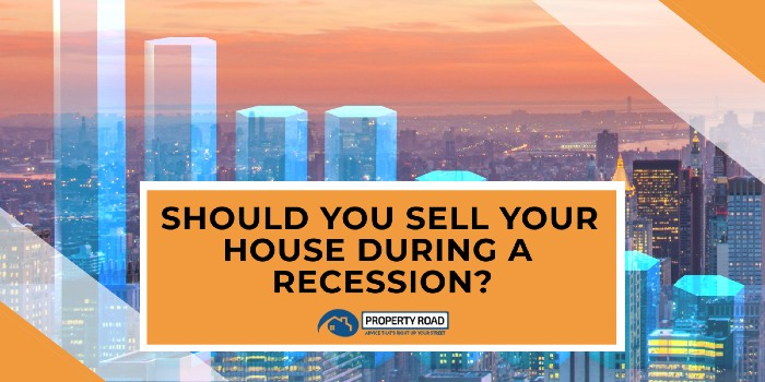 Sell your house during a recession