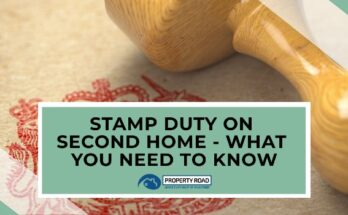 Stamp Duty On Second Home - What You Need To Know