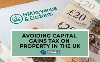 Avoiding Capital Gains Tax On Property In The UK