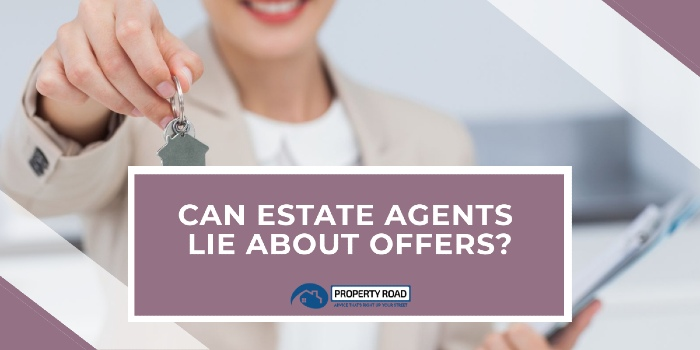 Can Estate Agents Lie About Offers?