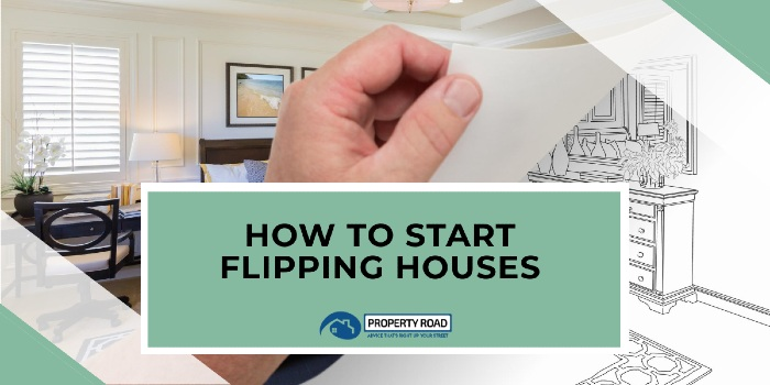 How To Start Flipping Houses