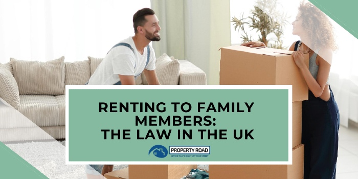 Renting To Family Members_ The Law In The UK