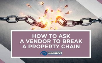 How To Ask A Vendor To Break A Property Chain